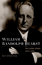 William Randolph Hearst : final edition, 1911-1951