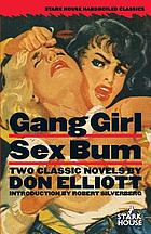 Gang girl ; Sex bum : two classics of hardboiled erotica