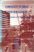 Complexity in urban crisis management : Amsterdam's response to the Bijlmer air disaster