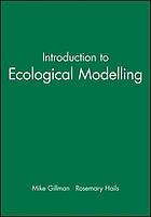 An introduction to ecological modelling : putting practice into theory