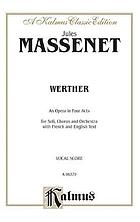 Werther : an opera in four acts (after Goethe)