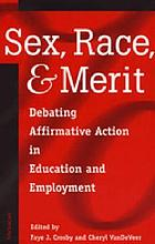 Sex, race, and merit : debating affirmative action in education and employment