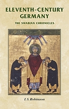 Eleventh-century Germany : the Swabian chronicles ; selected sources