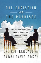 The Christian and the Pharisee : two outspoken religious leaders debate the road to heaven