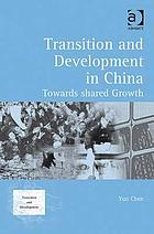 Transition and development in China : towards shared growth