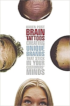 Brain tattoos creating unique brands that stick in your customers' minds