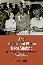 And the crooked places made straight : the struggle for social change in the 1960s