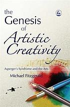 The genesis of artistic creativity : Asperger's syndrome and the arts