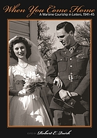 When you come home : a wartime courtship in letters, 1941-45