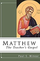 Matthew, the teacher's gospel