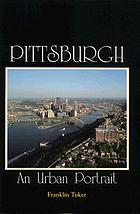 Pittsburgh : an urban portrait