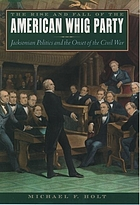 To rescue public liberty : a history of the American Whig party