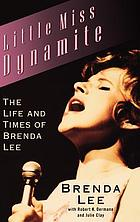 Little Miss Dynamite : the life and times of Brenda Lee