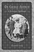 On Colfax Avenue : a Victorian childhood