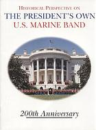 Historical perspective on the President's Own, U.S. Marine Band