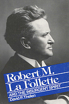Robert M. La Follette and the insurgent spirit