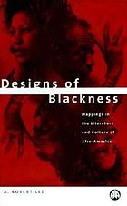 Designs of Blackness : mappings in the literature and culture of Afro-America
