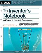 "Inventor's notebook : a ""patent it yourself"" companion"