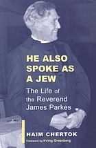 He also spoke as a Jew : the life of James Parkes