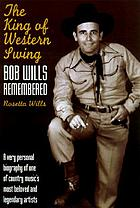 The king of western swing : Bob Wills remembered