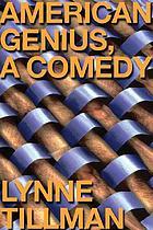 American genius : a comedy