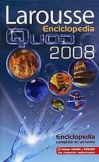 Larousse quod 2008 : enciclopedia completa en un tomo