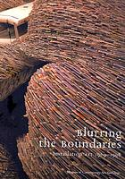 Blurring the boundaries : installation art, 1969-1996