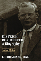 Dietrich Bonhoeffer : theologian, Christian, man for his times ; a biography