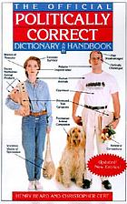 The official politically correct dictionary and handbook