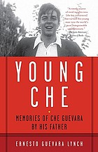 Young Che : memories of Che Guevara by his father