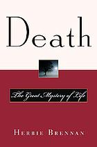 Death : the great mystery of life