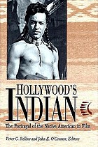 Hollywood's Indian : the portrayal of the Native American in film