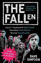 The Fallen : life in and out of Britain's most insane group