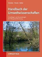 Handbuch der Umweltwissenschaften : Grundlagen und Anwendungen der Ökosystemforschung