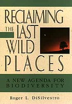 Reclaiming the last wild places : a new agenda for biodiversity