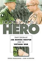 Looking for a hero Staff Sergeant Joe Ronnie Hooper and the Vietnam War
