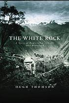The white rock : an exploration of the Inca heartland