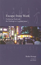 Escape from work : freelancing youth and the challenge to corporate Japan
