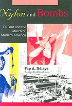 Nylon and bombs : DuPont and the march of modern America