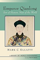 Emperor Qianlong : son of heaven, man of the world