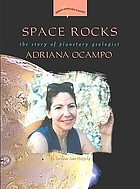 Space rocks : the story of planetary geologist Adriana Ocampo