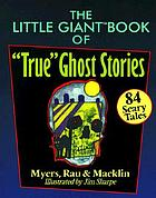 "The little giant book of ""true"" ghost stories"
