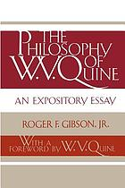 The Philosophy of W.V. Quine an expository essay