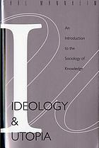 Ideology and utopia; an introduction to the sociology of knowledge