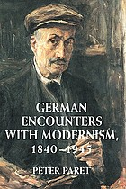 German encounters with Modernism : 1840-1945