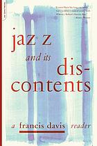 Jazz and its discontents : a Francis Davis reader