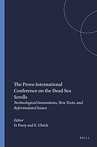The Provo International Conference on the Dead Sea Scrolls : technological innovations, new texts, and reformulated issues