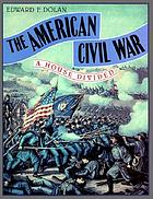 The American Civil War : a house divided