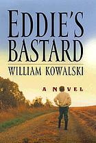 Eddie's bastard : a novel