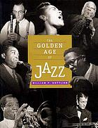The golden age of jazz : text and photographs